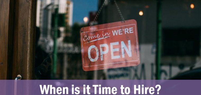How Do You Know When It's Time to Hire?