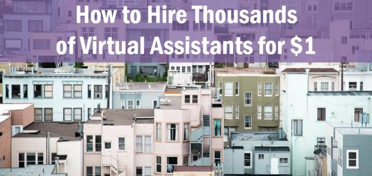 How to Hire Thousands of VAs for $1